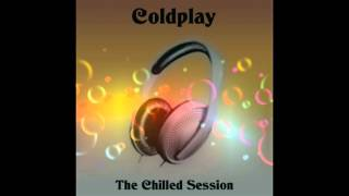 Coldplay The Chilled Session