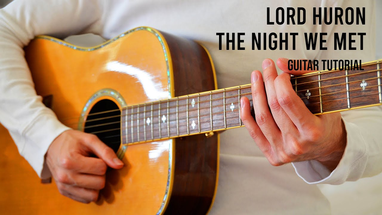 Lord Huron – The Night We Met EASY Guitar Tutorial With Chords / Lyrics