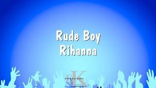 Rude Boy - Rihanna (Karaoke Version)