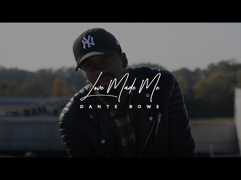 Dante Bowe // Love Made Me // Official Video