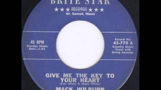 Mack Wilburn - Give Me The Key To Your Heart (1961)