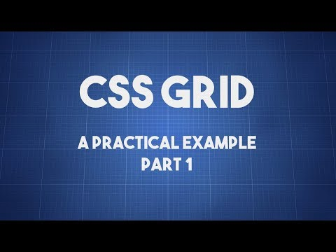 CSS Grid - A Practical Example - Part 1