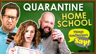 Things Southerners Say during Quarantine Homeschool