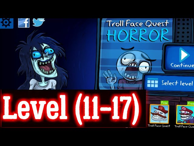 Troll Face Quest Horror Level 11 12 13 14 15 16 17 Walk-through Android iOS