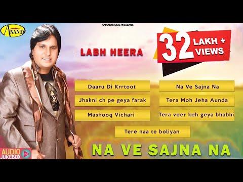 Na Ve Sajna Na || Labh Heera || Audio HD Jukebox || Latest punjabi songs 2015