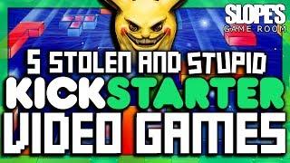 5 Stolen and Stupid KICKSTARTER Video Games - SGR