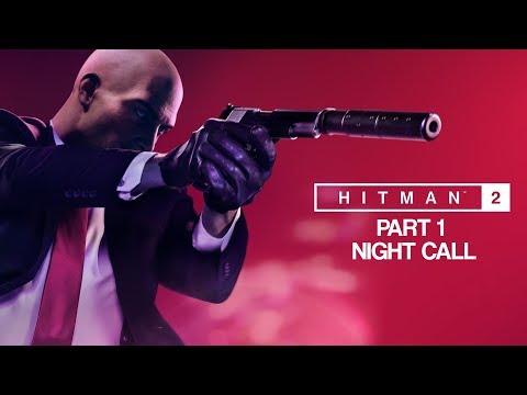 HITMAN 2 Gameplay Walkthrough Part 1 - Night Call