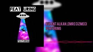 Emre Cizmec & Bulent Alkan - Featuring
