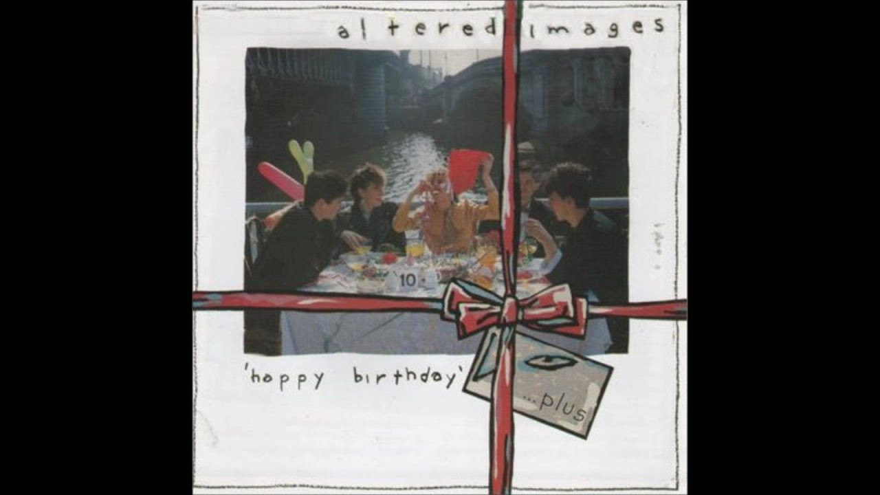 altered-images-intro-happy-birthday-james-parker