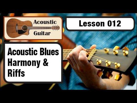 ACOUSTIC GUITAR 012: Acoustic Blues - Harmonies and Riffs