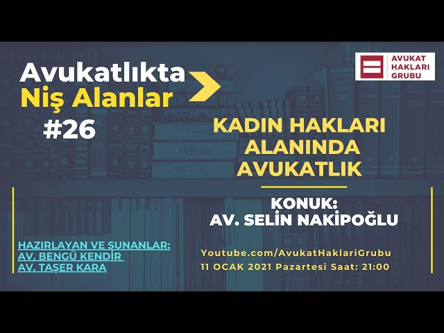 Kadın Hakları Alanında Avukatlık | #AvukatlıktaNişAlanlar | Av. Selin Nakipoğlu