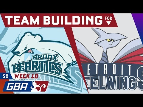 Bronx Beartics - Team Building for the Detroit Steel Wings! [GBA S8 W10]