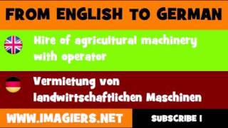 FROM ENGLISH TO GERMAN = Hire of agricultural machinery with operator