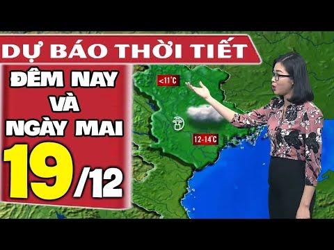 Dự báo thời tiết hôm nay và ngày mai 19/12 | Dự báo thời tiết đêm nay mới nhất