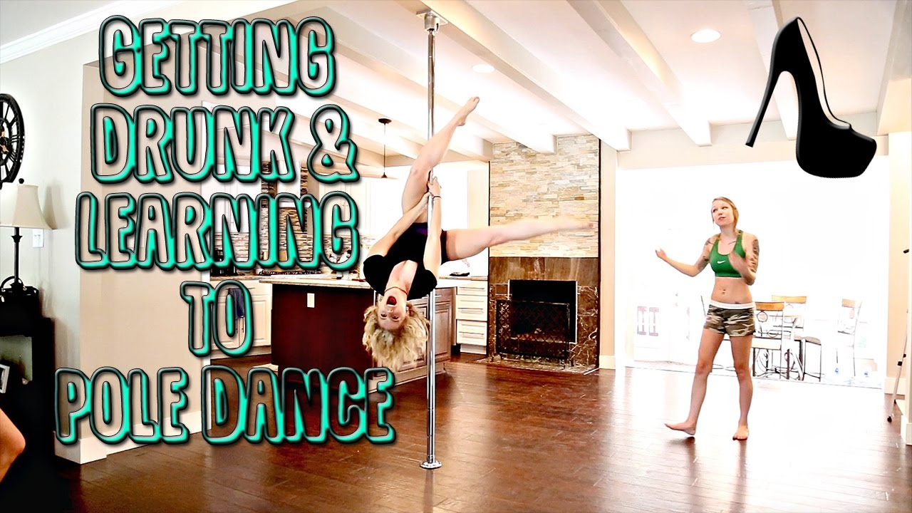 Getting Drunk & Learning To Pole Dance - YouTube