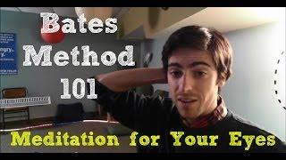 Bates Method 101: Meditation for Your Eyes