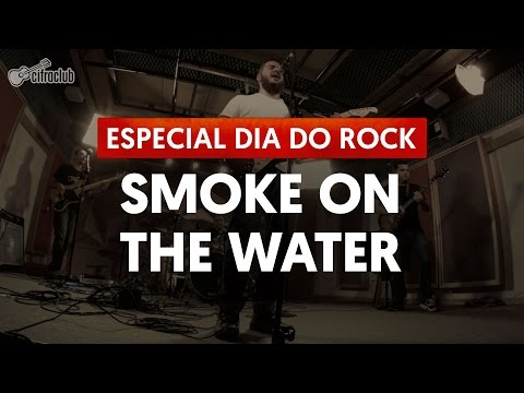 Smoke On The Water - Deep Purple | Especial Dia do Rock