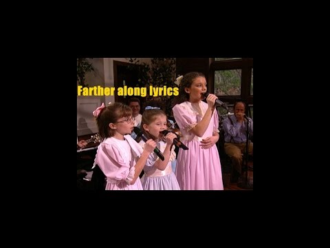 Farther along lyrics Peasall sisters