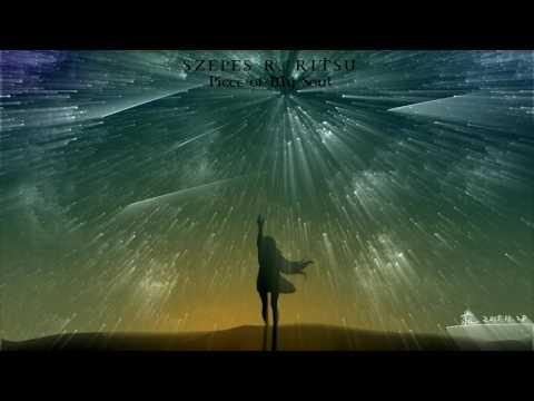 Szepes R. Ritsu - Piece of my Soul mp3 letöltés