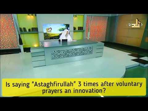 Is saying Astaghfirullah 3 times & Allahumma antas salam...after Sunnah prayers an innovation? Assim