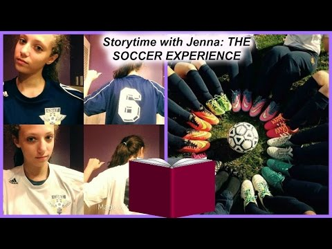 Storytime with Jenna - THE MEAN SOCCER COACH EXPERIENCE!