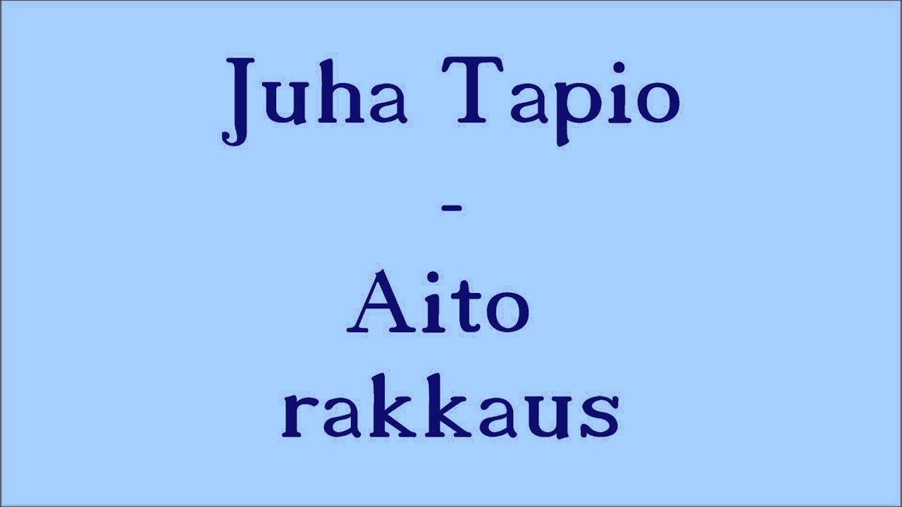 Juha Tapio Aito Rakkaus