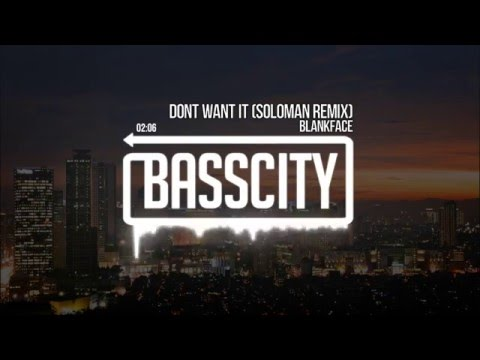 Blankface - Don't Want It (Soloman Remix)
