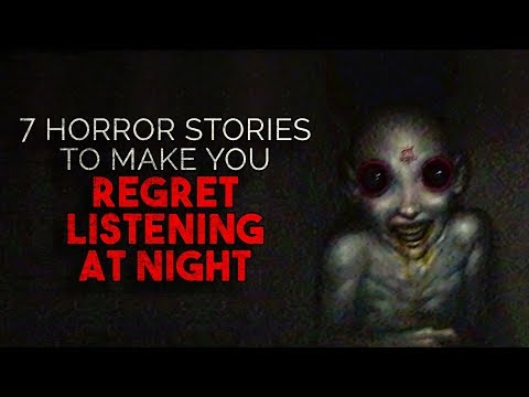 7 Horror Stories To Make You Regret Listening At Night
