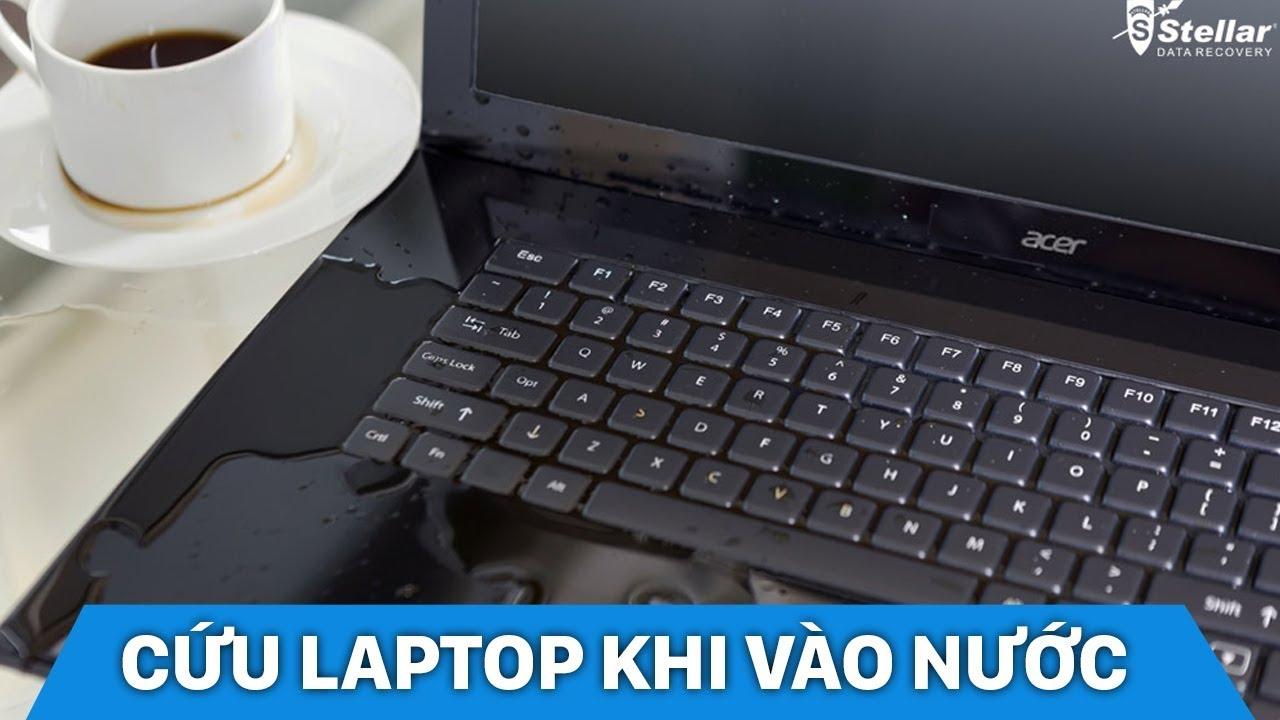 Hướng dẫn sơ cứu laptop khi bị đổ nước – Mọi người cần biết