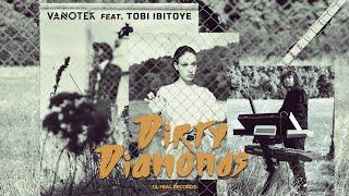 Vanotek - Dirty Diamonds (feat. Tobi Ibitoye) | Official Video