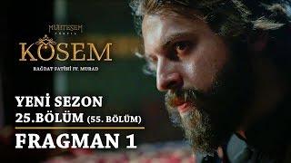 Kösem - 25.Bölüm (55.Bölüm) Fragman 1 Muhteşem Yüzyıl 2 Sezon