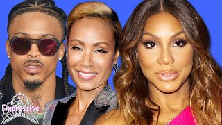 Truth behind Tamar Braxton's breakdown | August Alsina says he still loves Jada Pinkett Smith!