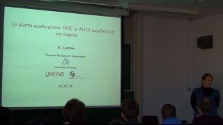 Le plasma quarks-gluons : RHIC et ALICE enquêtent sur nos origines (Gwendolyn Lacroix)