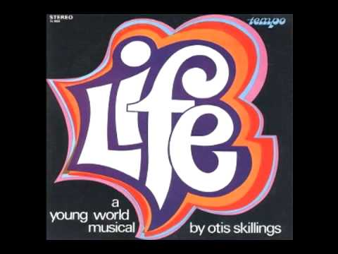 Otis Skillings Life A Young World Musical