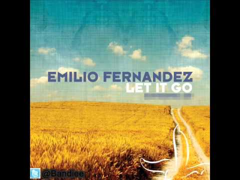 Emilio Fernandez  Let It Go Vocal Mix