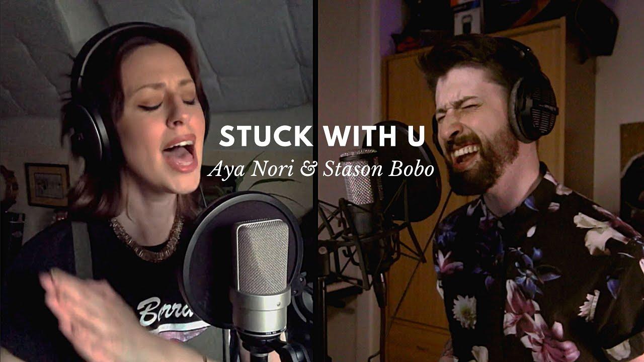 Stuck With U (Cover) - Aya Nori & Stason Bobo