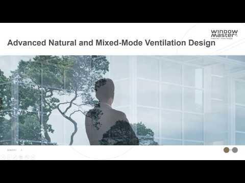 Advanced Natural and Mixed Mode Ventilation Design