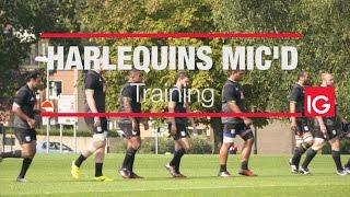 Harlequins Mic'd Presented by IG: Training