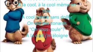Djadja & Dinaz A la cool PAROLE Version Les chipmunks !!!
