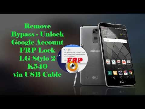 Remove Bypass Google Account FRP LG Stylo 2 K540 K557 L82VL Ok by