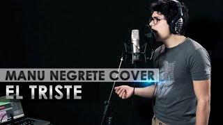 El Triste - José José (Manu Negrete)