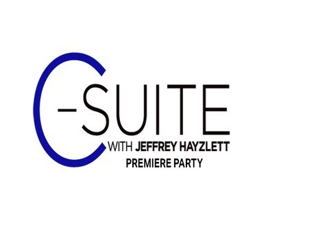 C-Suite with Jeffrey Hayzlett Premiere Party Part 1