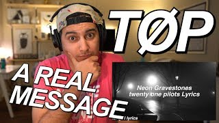 TWENTY ONE PILOTS - NEON GRAVESTONES REACTION!!