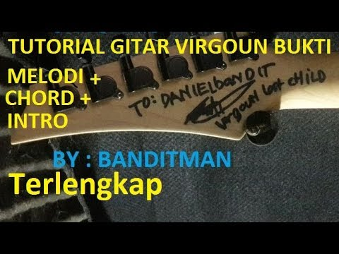 FULL TUTORIAL VIRGOUN - BUKTI , CHORD GITAR , MELODI GITAR