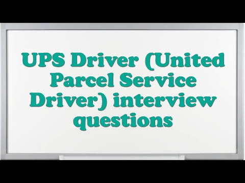 UPS Driver (United Parcel Service Driver) interview questions