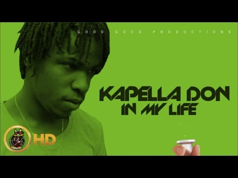 Kapella Don - In My Life [Cure Pain Riddim] February 2016