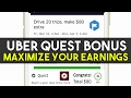UBER QUEST WEEKLY BONUS INCENTIVE How To Maximize Your Driver Earnings