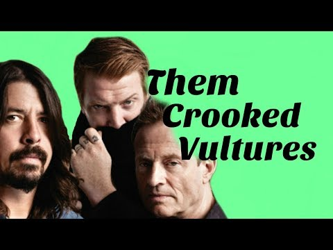 Remembering Them Crooked Vultures