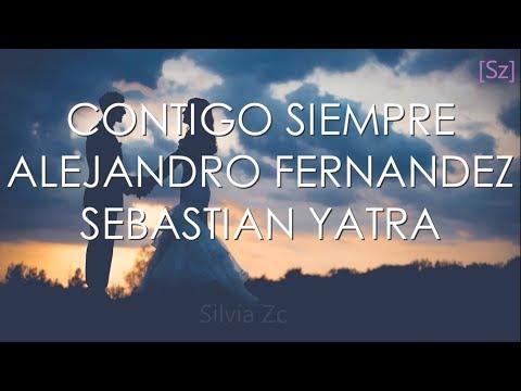 Alejandro Fernández, Sebastián Yatra – Contigo Siempre (Letra)