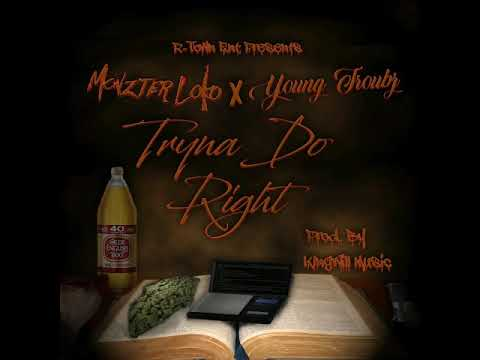Monzter Loko Ft. Young Troubz - Tryna Do Right (Prod. By KingWill Music)